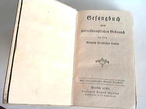 Gesangbuch zum gottesdienstlichen Gebrauch in den Königlich Preußischen Landen: ...