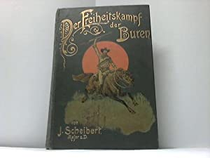 Der Freiheitskampf der Buren und die Geschichte ihres Landes. 3 Bände in einem: Scheibert, J.