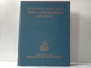 Nord- und Mittelamerika. Die Arktis in Natur, Kultur und Wirtschaft: Dietrich, B. / Hagen, H. B. / ...