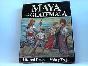 Maya of de Guatemala. Life and Dress.: Pettersen, Carmen L.