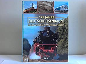 175 Jahre Deutsche Eisenbahn. Die Deutsche Bahn: Siem, Gerhard