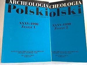 Archeologia Polski. Tomm XXXV, Zeszyt 1 + 2 ( 2 Bände): Institut Histori Kultury Materialej