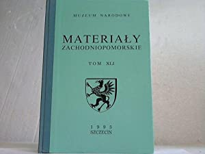 Materialy Zachodniopomorskie. Tom XLI: Muzeum Narodowe