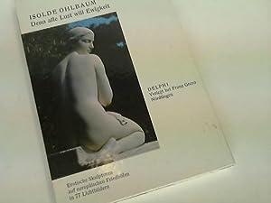Denn alle Lust will Ewigkeit. Erotische Skulpturen auf europäischen Friedhöfen in 77 ...
