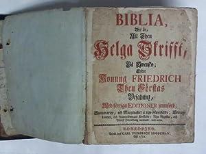 Biblia, Thet är All Then Helga Skrifft, Pa Swensko; Ester Konnung Friedrich Then Förstas:...