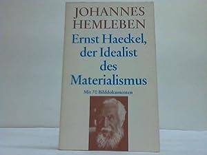 Ernst Haeckel, der Idealist des Materialismus: Hemleben, Johannes
