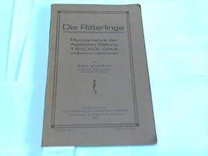 Die Ritterlinge. Monographie der Agariceen-Gattung Tricholoma mit Bestimmungsschlüssel: Nüesch...