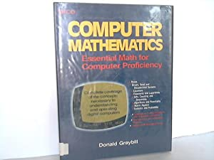 Computer Mathematics. Essential Math for Computer Proficiency
