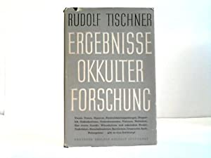 Ergebnisse okkulter Forschung. Eine Einführung in die Parapsychologie: Tischner, Rudolf