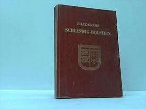 Reisehandbuch für Schleswig-Holstein und Hamburg: Schleswig-Holstein; Baedeker, Karl