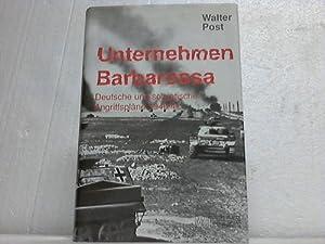 Unternehmen Barbarossa. Deutsche und sowjetische Angriffspläne 1940/41: Post, Walter