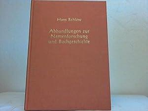 Abhandlungen zur Namenforschung und Buchgeschichte: Bahlow, Hans