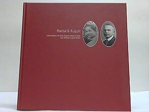 Hanna & August. Lebensspuren von Elise Auguste Johanna Mann und Wilhelm August Barkey: Barkey, ...