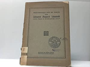 Aufzeichungen über die Familie von Johann August Schmidt. Pastor zu Steinbergkirche: Schmidt, ...