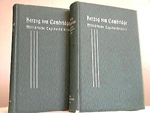 Militärische Tagebuchblätter. 2 Bände: Cambridge, Herzog von