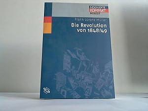 Die Revolutuion von 1848/49: Müller, Frank Lorenz