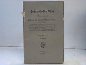 Deutsche Geschichtsblätter. Monatsschrift zur Förderung der landesgeschichtlichen ...