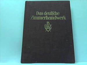 Das deutsche Zimmerhandwerk. Ein Jubiläumsbuch 1903-1928: Gerland, Dr. Erwin