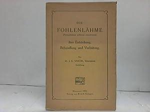 Die Fohlenlähme (Pyosepticämia pullorum neonatorum). Ihre Entstehung, Behandlung und Verh...