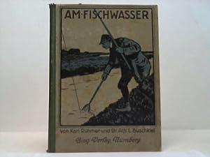 Am Fischwasser: Rühmer, Karl / Buschkiel, Alfred