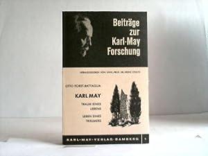Karl May. Traum eines Lebens - Leben eines Träumers: Forst-Battaglia, Otto