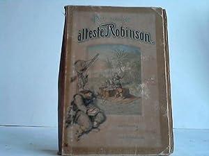 Der erste und älteste Robinson. Robinson Crusoe des Älteren Reisen, wunderbare Abenteuer ...
