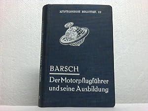 Der Motorpflugführer und seine Ausbildung: Barsch, Otto