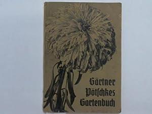 Gärtner Pötschkes Gartenbuch: P�tschke Samenzucht und Samenhandlung (Hrsg.)