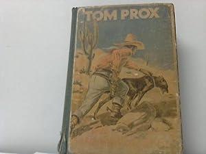 Die unheimliche Spur. Ein Abenteuer des Westmannes Tom Prox erzählt von Rolf Randall: Tom Prox