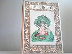 Mein Osterbuch. Geschichten, Verse und Lieder für die liebe Osterzeit: Classen-Schwab, Walter