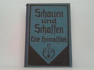 Schauen und Schaffen. Eine Heimatfibel: Fibel - Hahn, P. / Heinrichsohn, O. / Klaa�, P.