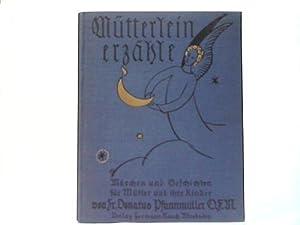 Mütterlein erzähle! Märchen und Geschichten für Mütter und ihre Kinder: ...