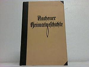Aachener Heimatgeschichte: Aachen - Huyskens, Albert (Hrsg.)