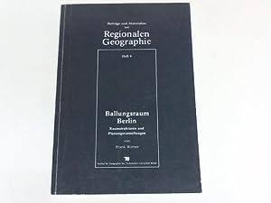 Ballungsraum Berlin. Raumstrukturen und Planungsvorstellungen von Frank Werner: Berlin - Bartel / ...