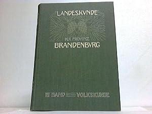 Landeskunde der Provinz Brandenburg. III. Band (von V Bänden): Die Volkskunde: Brandenburg - ...