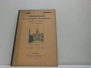 Landeskunde des Herzogtums Braunschweig. Geschichte und Geographie: Braunschweig - Oppermann, E.