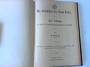 Die Geschichte der Stadt Celle. Ein Festbuch zur Feier des sechshundertjährigen Bestehens der ...
