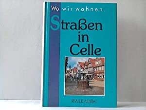 Wo wir wohnen. Straßen in Celle: Celle - Möller, RWLE
