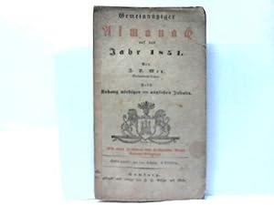 Auf das Jahr 1851. Von J.S. Metz. Nebst Anhang nöthigen und nützlichen Inhalts: Hamburg- ...