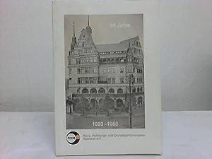 90 Jahre Haus-, Wohnungs - und Grundeigentümer-Verein Hannover 1893 - 1983: Hannover - ...
