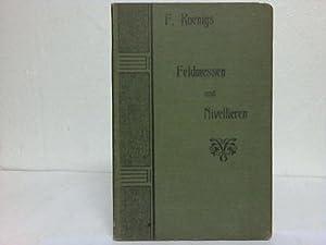 Feldmessen und Nivellieren: Koenig, F.