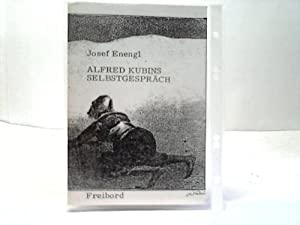 Alfred Kubins Selbstgespräch: Enegel, Josef