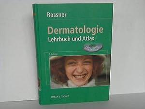 Dermatologie. Lehrbuch und Atlas: Rassner, Gernot