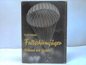 Fallschirmjäger. Bildband und Chronik: B�hmler, Rudolf