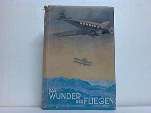 Das Wunder des Fliegens. Ein Buch vom Fliegen und von Flugzeugen: Reher, Franz Ludwig