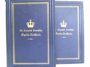 Die Königlich Preußische Garde-Artillerie insbesondere Geschichte des 1. ...