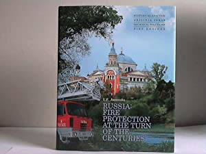 Russia. Fire protection at the turn of the centuries. Historical Analysis, original ideas, techni...
