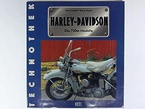 Harley Davidson. Die 750er-Modelle: Carrol, John / Stuart, Garry
