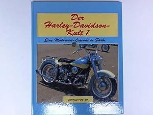 Der Harley Davidson Kult 1. Eine Motorrad-Legende in Farbe: Foster, Gerald