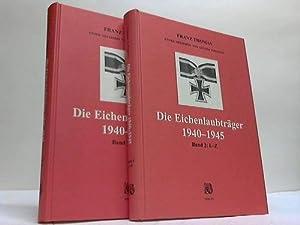 Die Eichenlaubträger 1940-1945. 2 Bände: Thomas, Franz